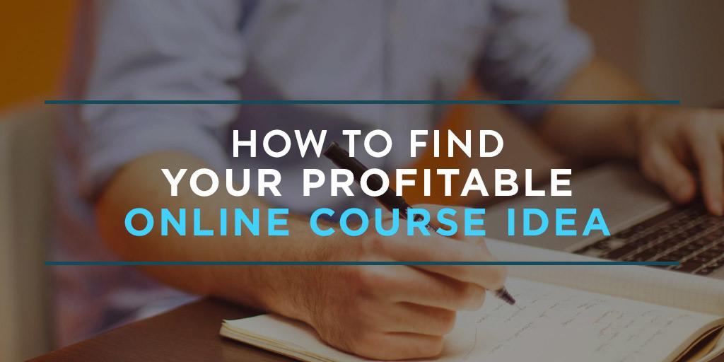 Find Your Profitable Online Course Idea