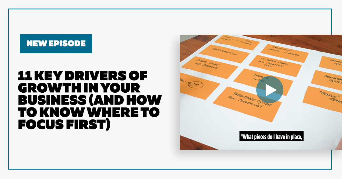 11 Key Drivers of Growth in Your Business (and How to Know Where to Focus First)